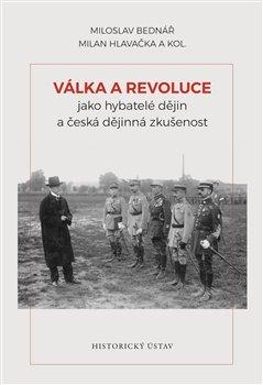 Obálka titulu Válka a revoluce jako hybatelé dějin a česká dějinná zkušenost
