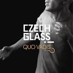 Obálka titulu Czech Glass, Quo Vadis?!