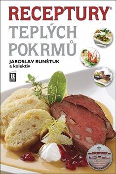 Receptury teplých pokrmů - Jaroslav Runštuk, kolektiv autorů