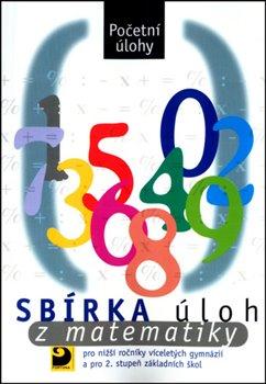 Sbírka úloh z matematiky pro nižší ročníky víceletých gymnázií a pro 2. stupeň základních škol : početní úlohy - Náhled učebnice