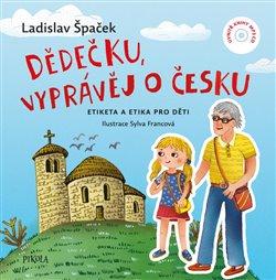 Obálka titulu Dědečku, vyprávěj o Česku