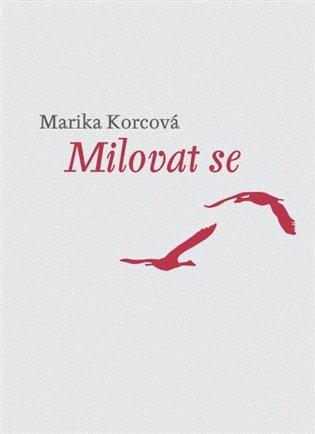 Marika Korcová – Milovat se