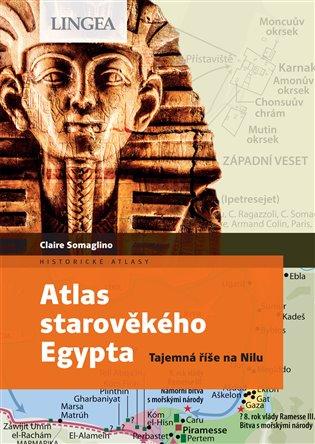 ATLAS STAROVĚKÉHO EGYPTA  TAJEMSTVÍ ŘÍŠE NA NILU