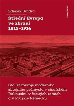 Obálka titulu Střední Evropa ve zbrani 1815-1914