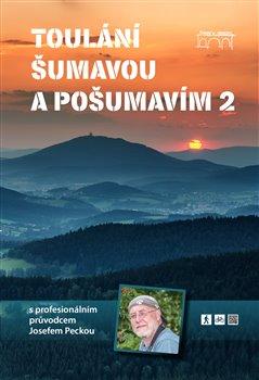 Obálka titulu Toulání Šumavou a Pošumavím s profesionálním průvodcem Josefem Peckou 2