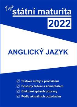 Obálka titulu Tvoje státní maturita 2022 - Anglický jazyk