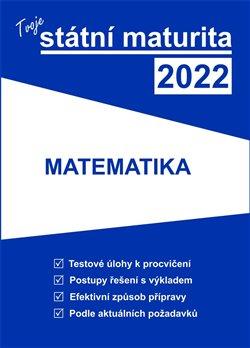 Obálka titulu Tvoje státní maturita 2022 - Matematika