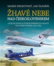 Žhavé nebe nad Československem - Letecké souboje československých stíhačů nad naším územím 1918–1989