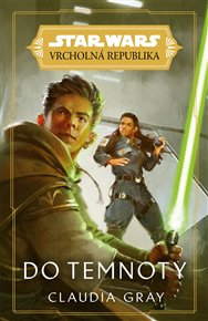 Star Wars - Vrcholná Republika - Do temnoty