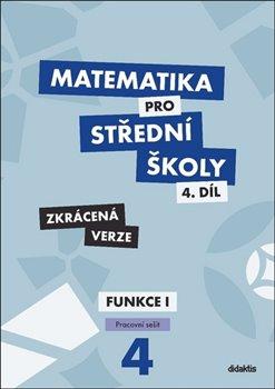 Obálka titulu Matematika pro střední školy 4.díl - Pracovní sešit - Zkrácená verze