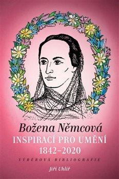 Božena Němcová inspirací pro umění (1842-2020)