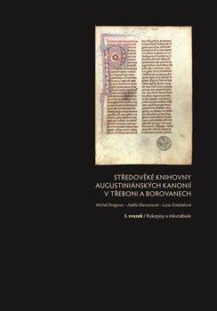 Obálka titulu Středověké knihovny augustiniánských kanonií v Třeboni a Borovanech