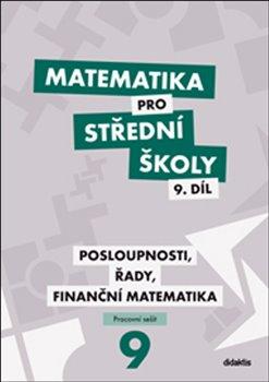 Obálka titulu Matematika pro střední školy 9. díl Pracovní sešit