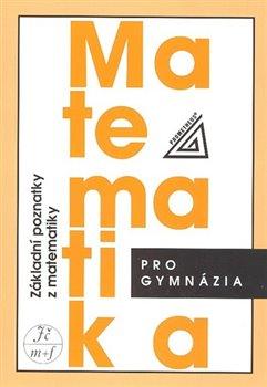 Obálka titulu Matematika pro gymnázia - Základní poznatky