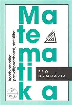 Obálka titulu Matematika pro gymnázia - Kombinatorika, pravděpodobnost, statistika