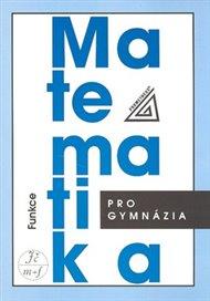 Matematika pro gymnázia - Funkce + CD