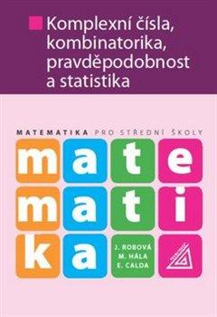 Obálka titulu Matematika pro střední školy - Komplexní čísla, kombinatorika, pravděpodobnost a statistika