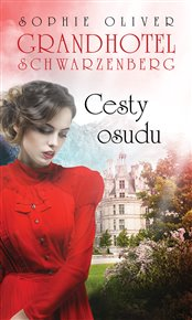 Grandhotel Schwarzenberg - Cesty osudu