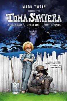 Obálka titulu Dobrodružství Toma Sawyera- grafický román