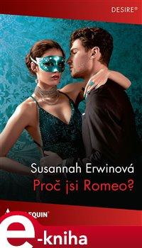 Obálka titulu Proč jsi Romeo?