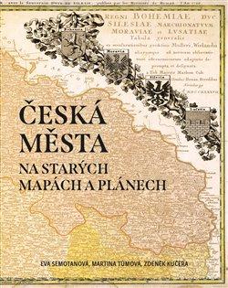 Obálka titulu Česká města na starých mapách a plánech