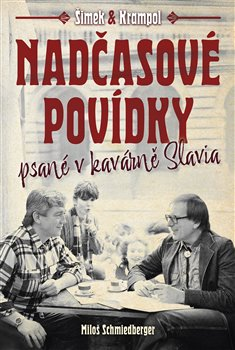 Obálka titulu Nadčasové povídky psané v kavárně Slavia