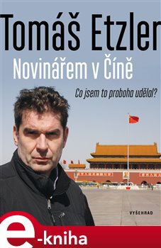 Obálka titulu Novinářem v Číně