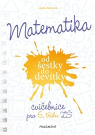 Matematika od šestky do devítky - Cvičebnice pro 6. třídu ZŠ