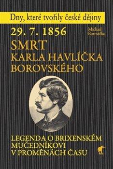 Obálka titulu 29. 7. 1856 - Smrt Karla Havlíčka Borovského