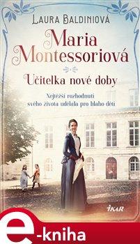 Maria Montessoriová - Učitelka nové doby