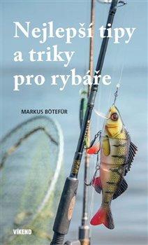 Nejlepší tipy a triky pro rybáře