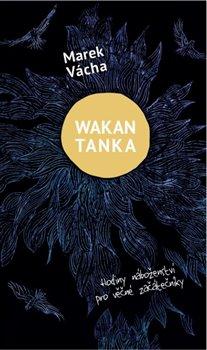 Obálka titulu Wakan Tanka - Hodiny náboženství pro věčné začátečníky