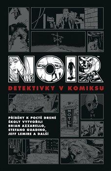Obálka titulu Noir: Detektivky v komiksu