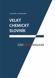 Velký chemický slovník: Část česko-anglická