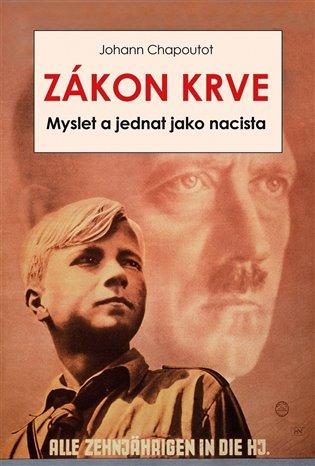 ZÁKON KRVE - MYSLET A JEDNAT JAKO NACISTA