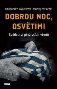 Dobrou noc, Osvětimi - Svědectví přeživších vězňů