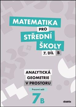 Matematika pro střední školy 7.díl B Pracovní sešit - Analytická geometrie v prostoru - Náhled učebnice