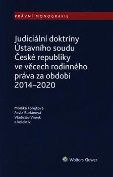 Judiciální doktríny Ústavního soudu České republiky ve věcech rodinného práva za období 2014–2020