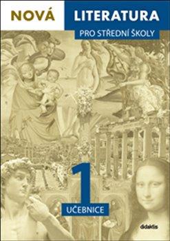 Nová literatura pro střední školy 1: učebnice