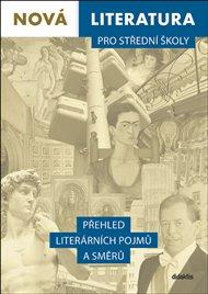 Nová literatura pro střední školy - Přehled literárních pojmů a směrů