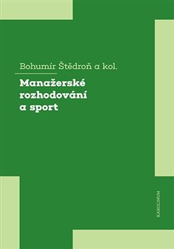 Obálka titulu Manažerské rozhodování a sport