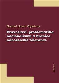 Pravoslaví, problematika nacionalismu a hranice náboženské tolerance