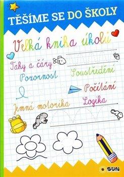 Těšíme se do školy - Velká kniha úkolů