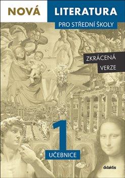 Obálka titulu Nová literatura pro střední školy 1 učebnice - Zkrácená verze