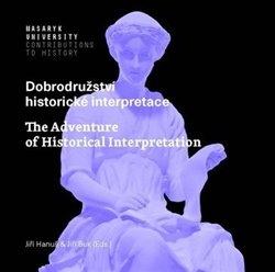 Obálka titulu Dobrodružství historické interpretace / The Adventure of Historical Interpretation