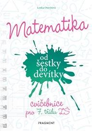 Matematika od šestky do devítky - Cvičebnice pro 7. třídu ZŠ