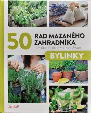 50 RAD MAZANÉHO ZAHRADNÍKA - BYLINKY