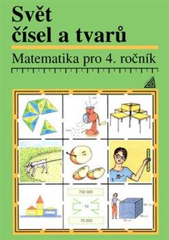 Matematika pro 4. ročník Svět čísel a tvarů