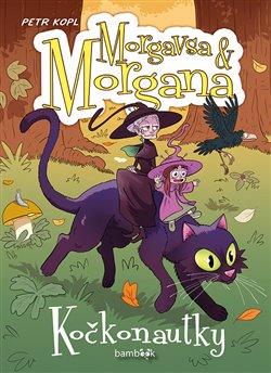 Obálka titulu Morgavsa a Morgana - Kočkonautky