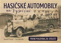 Obálka titulu Hasičské automobily na Vysočině (první polovina 20. století)
